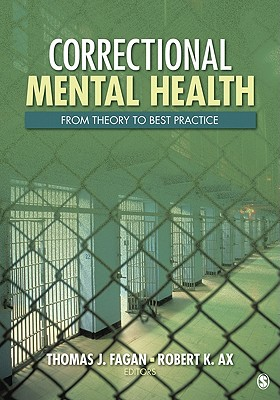 Correctional Mental Health By Fagan, Thomas J., Ph.D. (EDT)/ Ax, Robert K. (EDT)