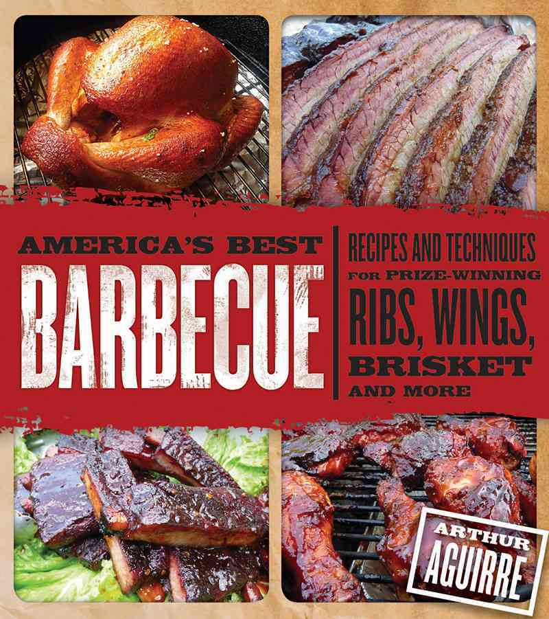 America's Best Barbecue By Aguirre, Arthur